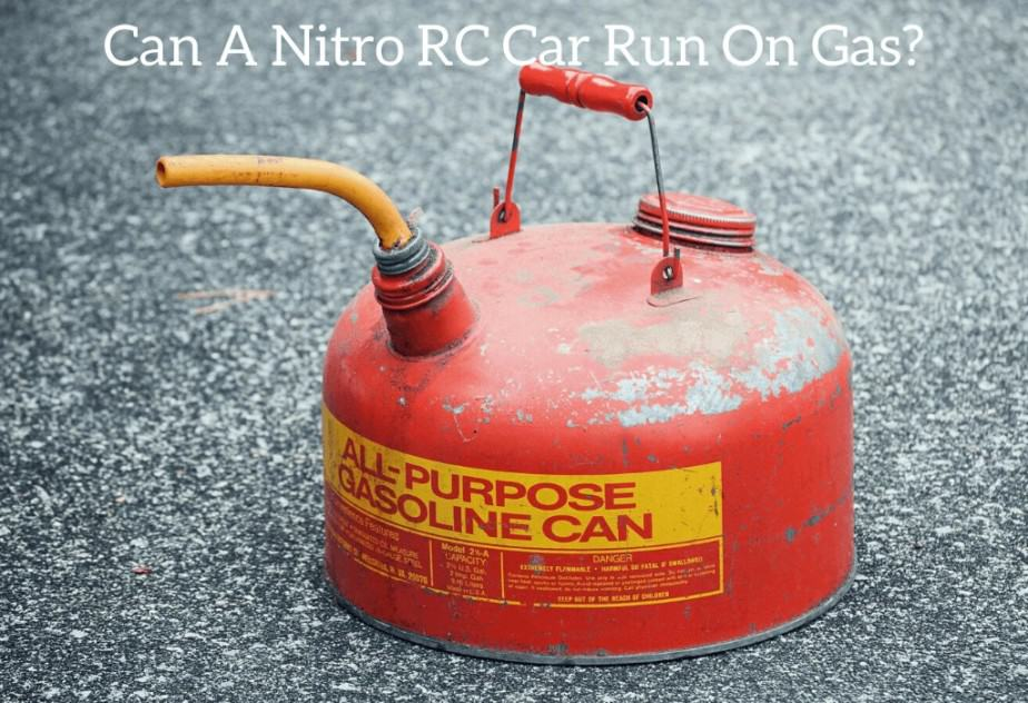 Can A Nitro RC Car Run On Gas?