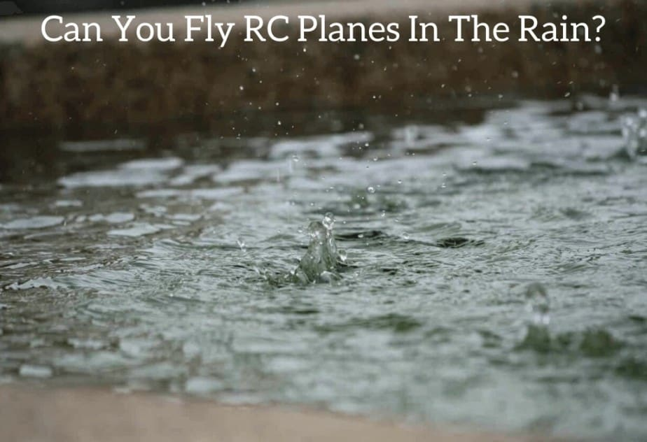 Can You Fly RC Planes In The Rain?