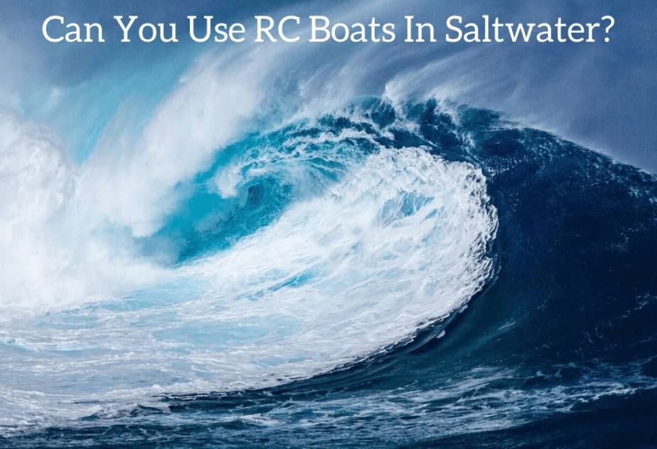 Can You Use RC Boats In Saltwater?