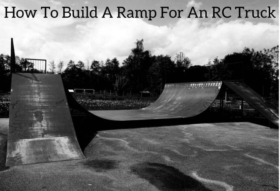 How To Build A Ramp For An RC Truck