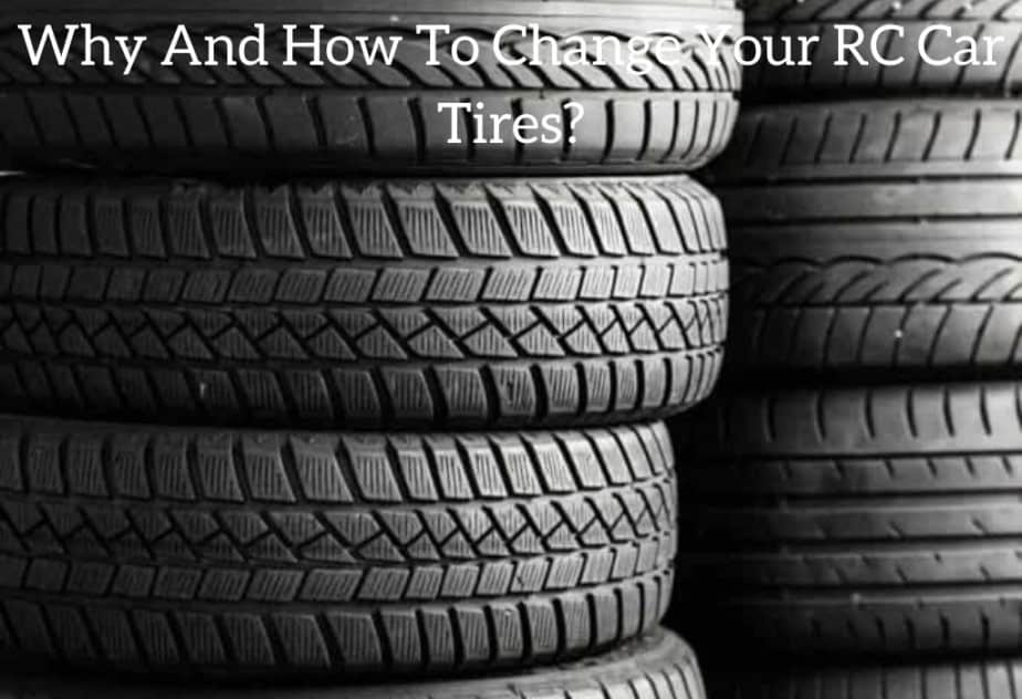 Why And How To Change Your RC Car Tires?