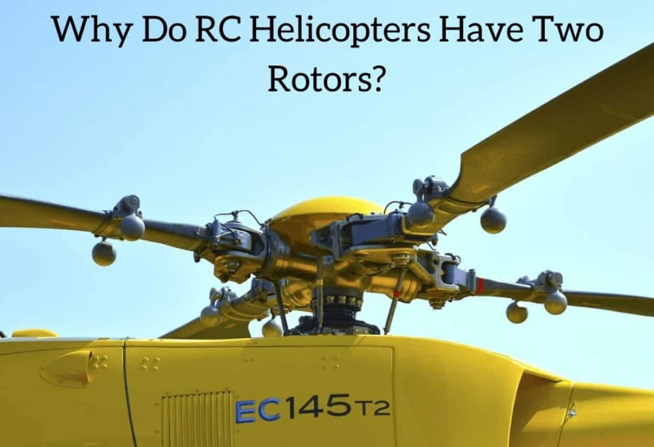 Why Do RC Helicopters Have Two Rotors?