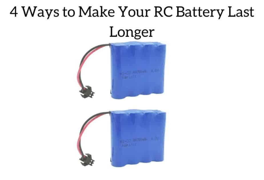 4 Ways to Make Your RC Battery Last Longer