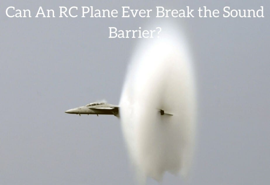Can An RC Plane Ever Break the Sound Barrier?