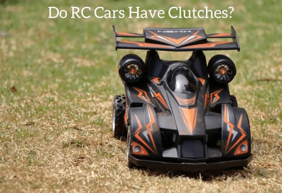 Do RC Cars Have Clutches?