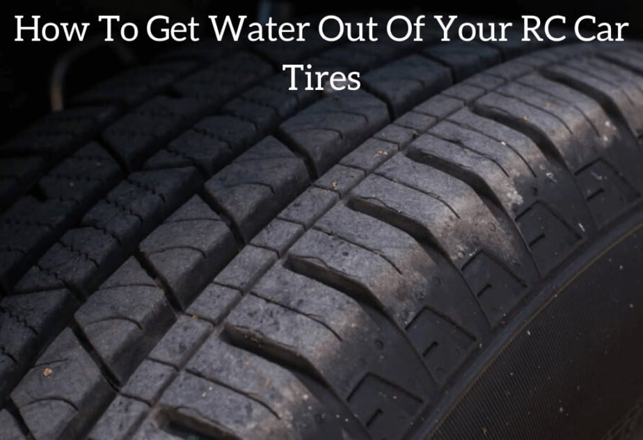 How To Get Water Out Of Your RC Car Tires