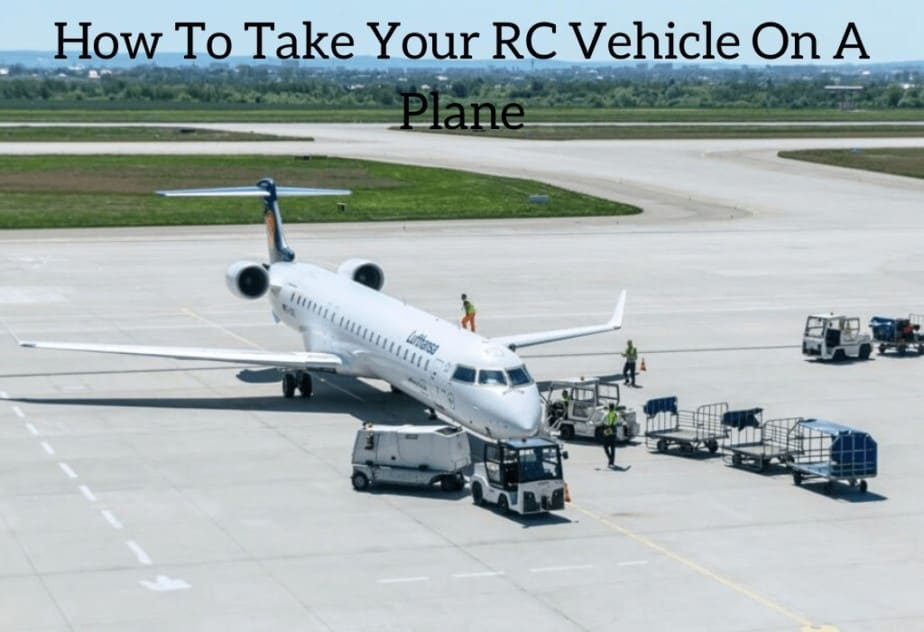 How To Take Your RC Vehicle On A Plane