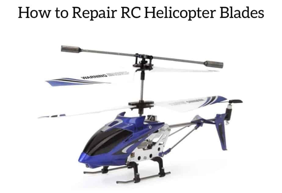 How to Repair RC Helicopter Blades