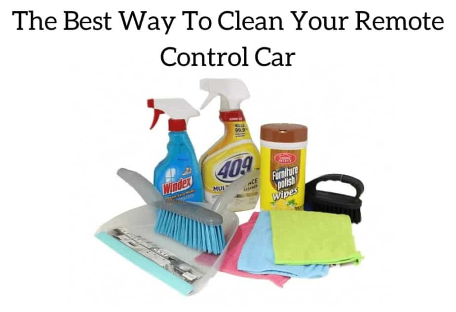 The Best Way To Clean Your Remote Control Car