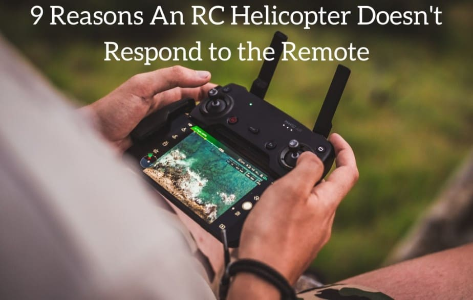 9 Reasons An RC Helicopter Doesn't Respond to the Remote
