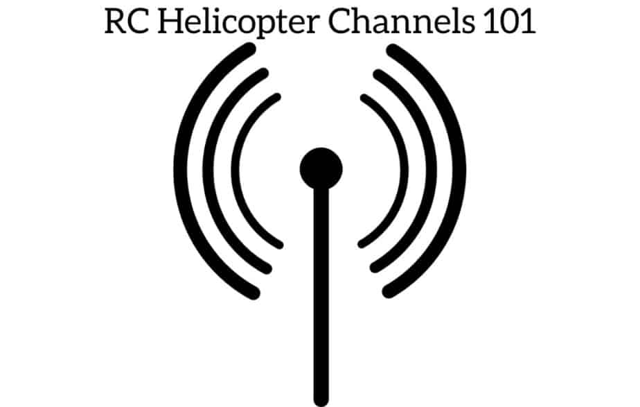 RC Helicopter Channels 101