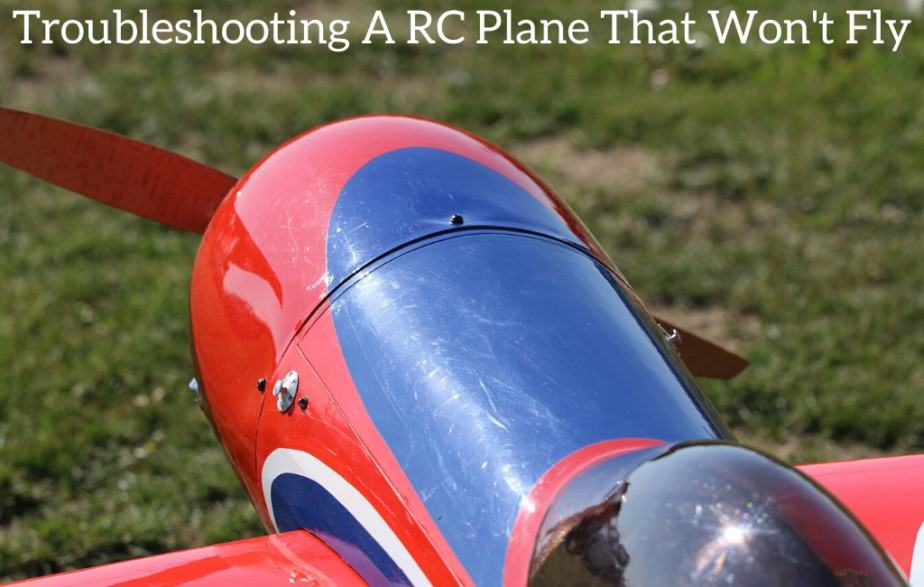 Troubleshooting A RC Plane That Won't Fly