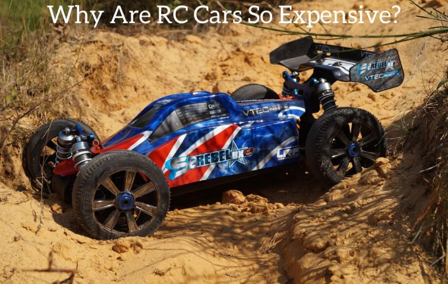 Why Are RC Cars So Expensive?