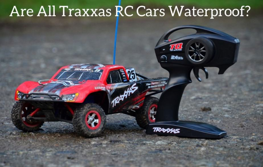 Are All Traxxas RC Cars Waterproof?