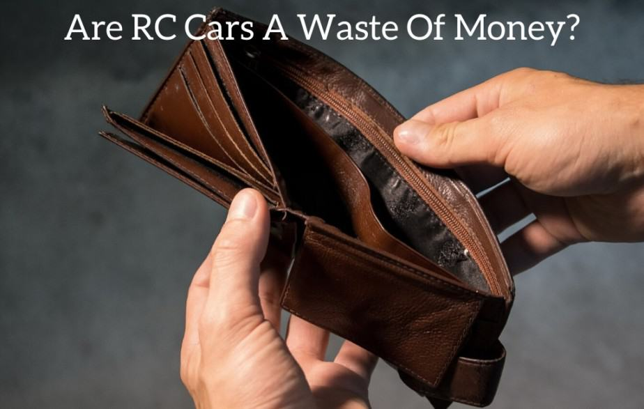 Are RC Cars A Waste Of Money?
