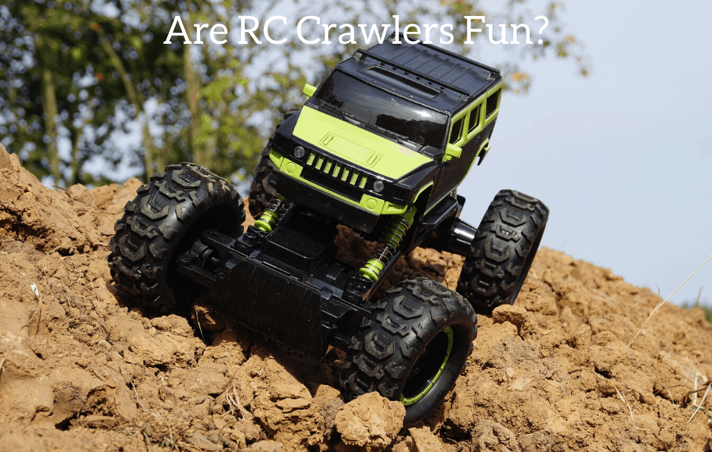 Are RC Crawlers Fun?