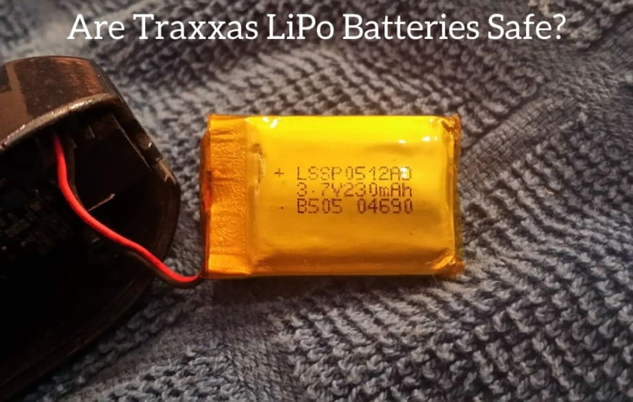 Are Traxxas LiPo Batteries Safe?