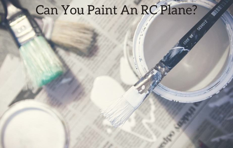 Can You Paint An RC Plane?