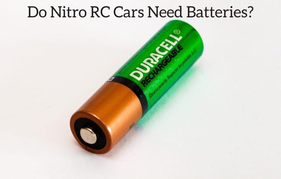 Do Nitro RC Cars Need Batteries?
