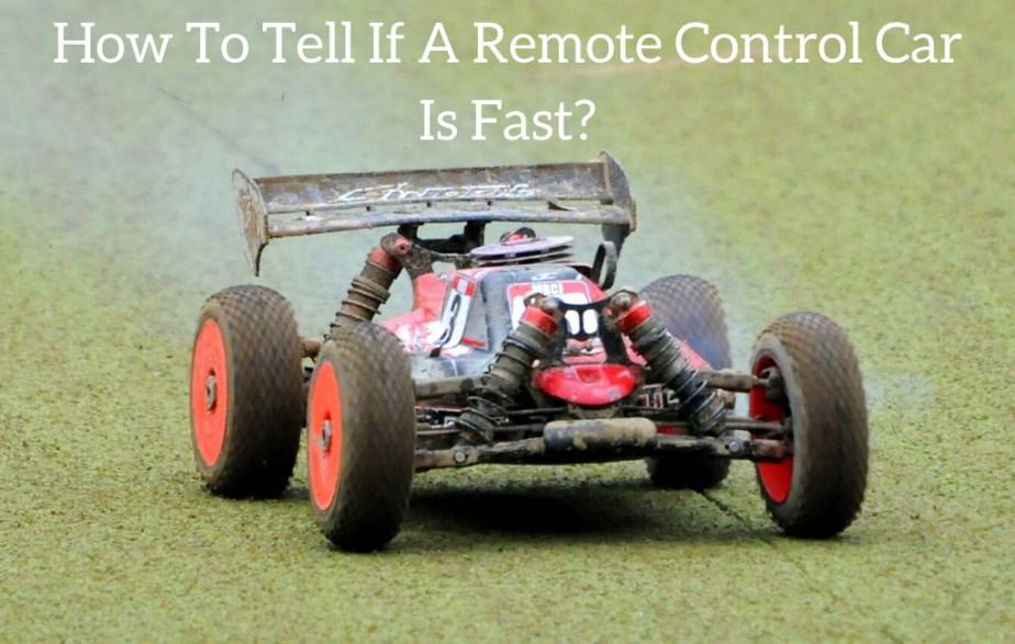 How To Tell If A Remote Control Car Is Fast?