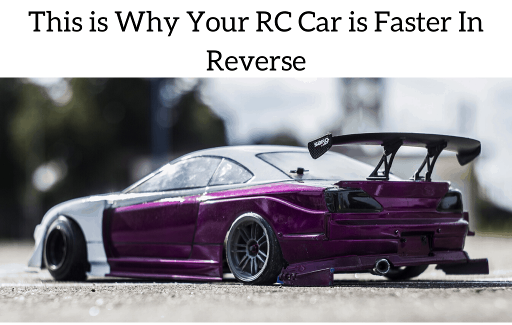 This is Why Your RC Car is Faster In Reverse