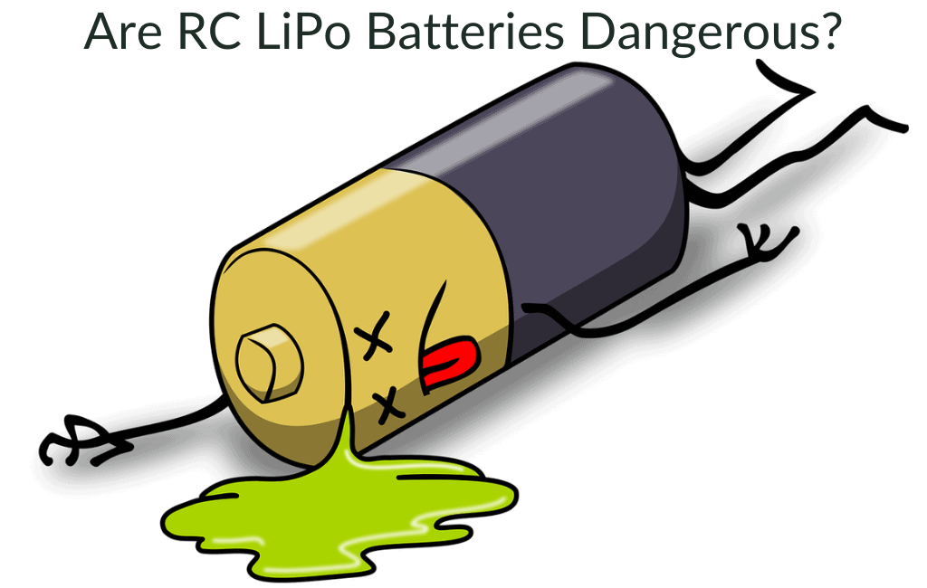 Are RC LiPo Batteries Dangerous?