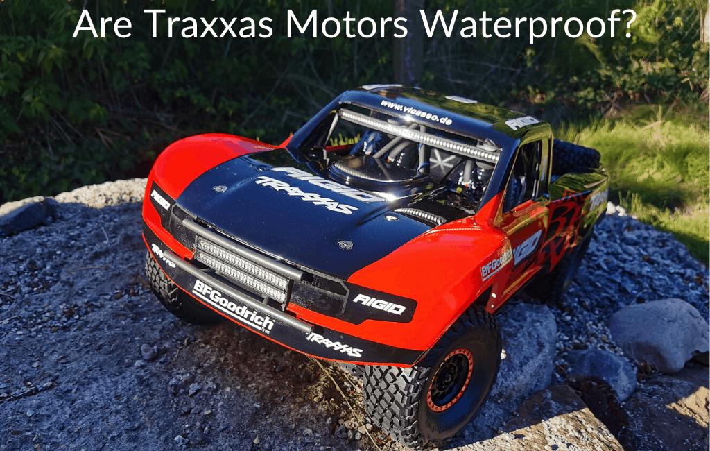 Are Traxxas Motors Waterproof?