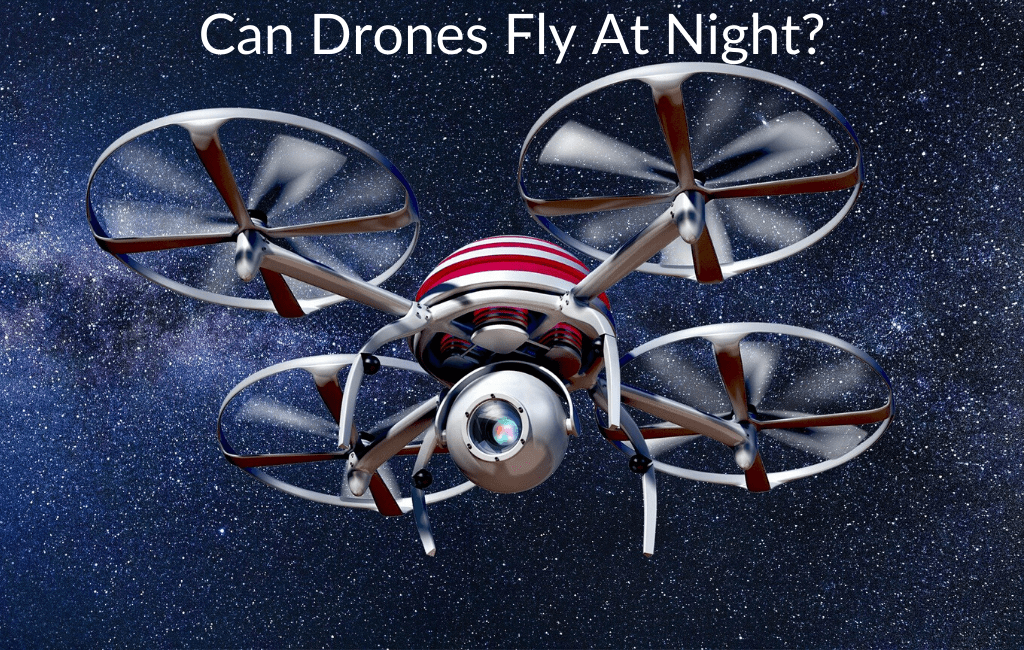 Can Drones Fly At Night?