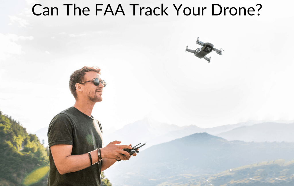 Can The FAA Track Your Drone?