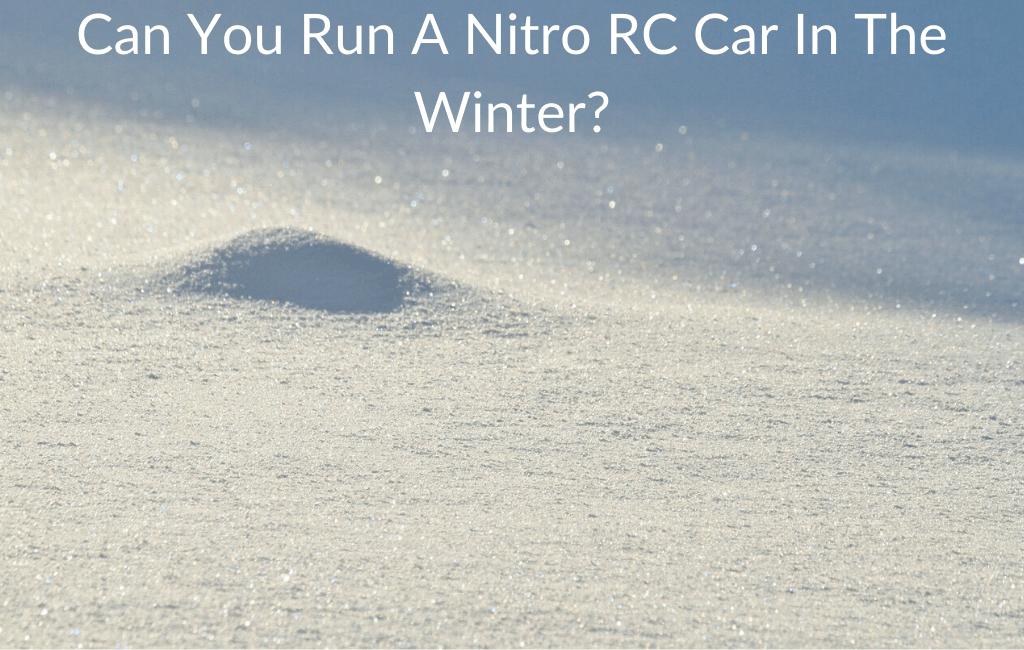 Can You Run A Nitro RC Car In The Winter?