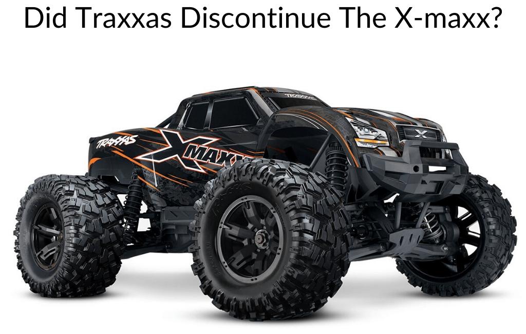 Did Traxxas Discontinue The X-maxx?