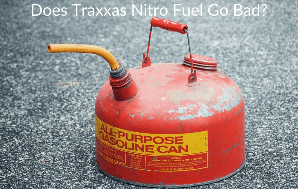 Does Traxxas Nitro Fuel Go Bad?