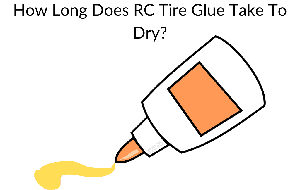 How Long Does RC Tire Glue Take To Dry?