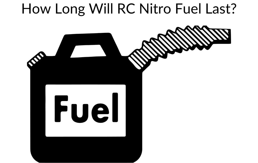 How Long Will RC Nitro Fuel Last?