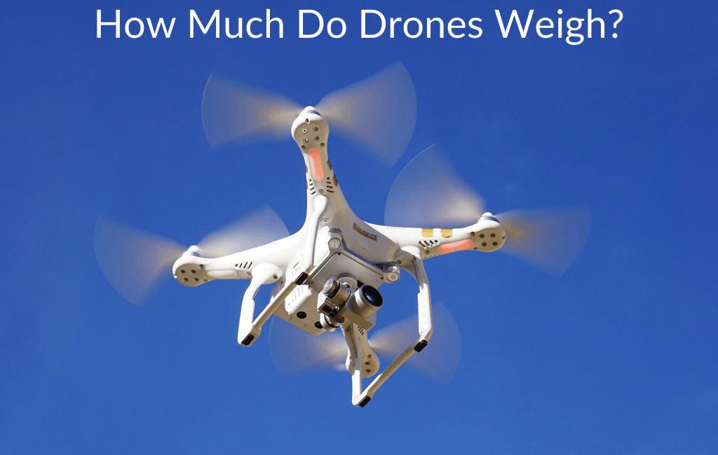 How Much Do Drones Weigh?