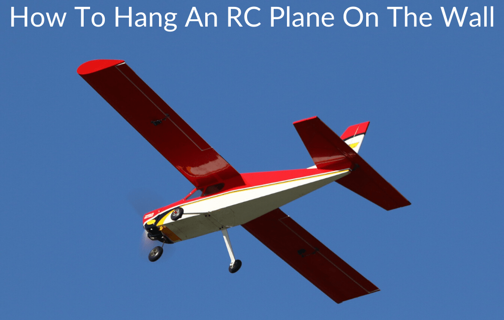 How To Hang An RC Plane On The Wall