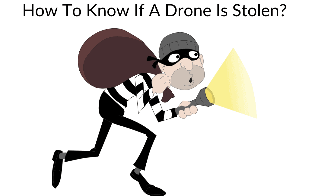 How To Know If A Drone Is Stolen?