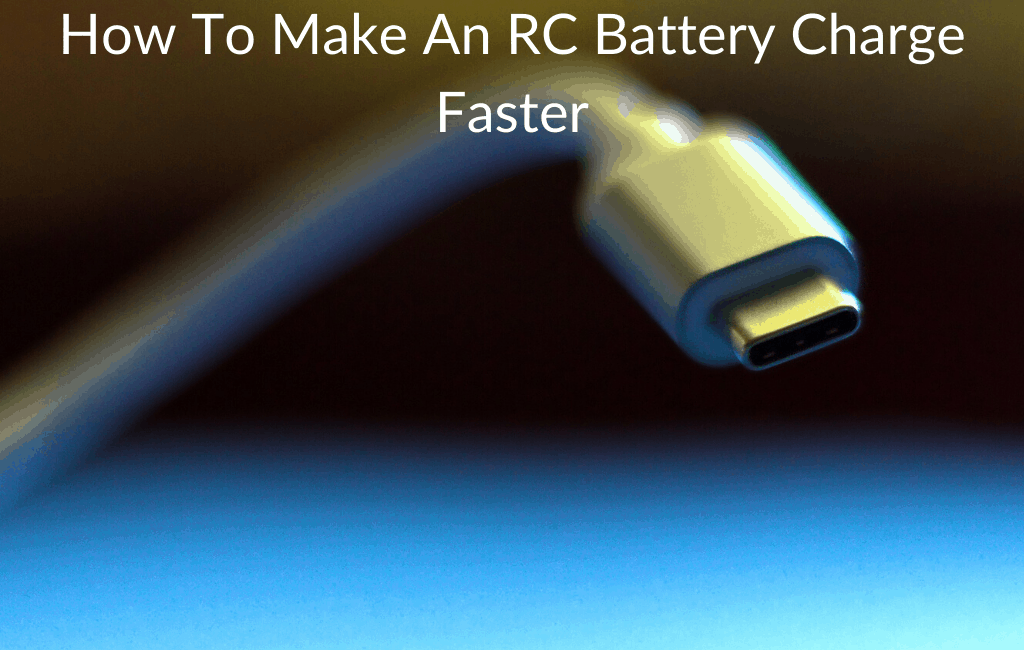 How To Make An RC Battery Charge Faster