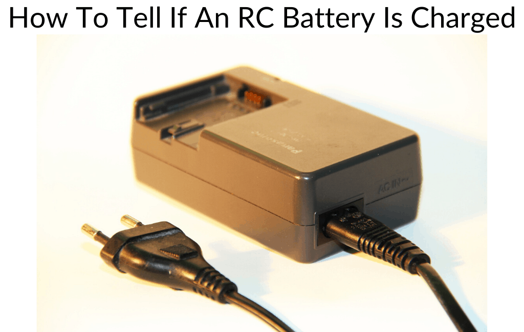 How To Tell If An RC Battery Is Charged