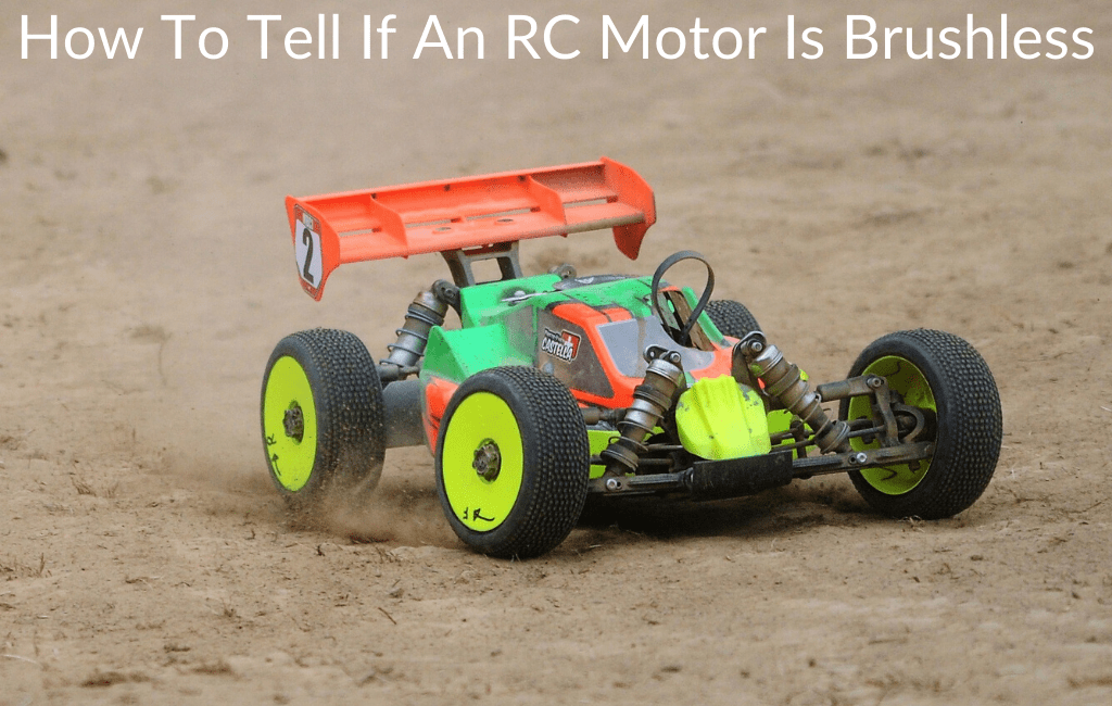 How To Tell If An RC Motor Is Brushless
