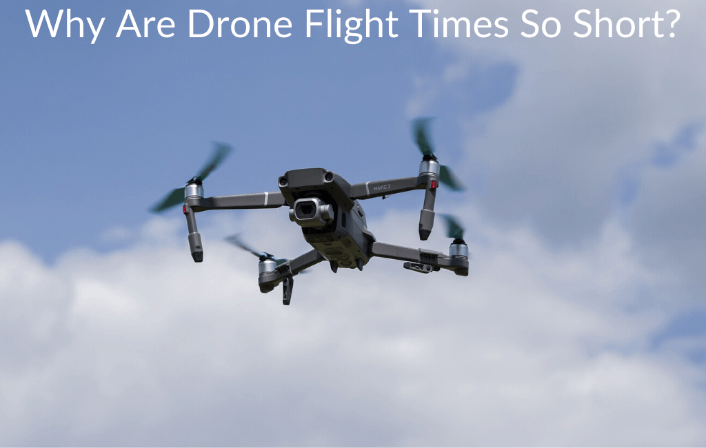 Why Are Drone Flight Times So Short?