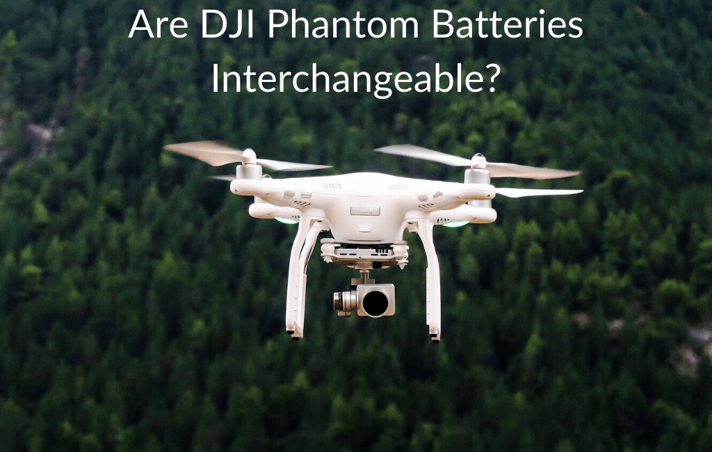 Are DJI Phantom Batteries Interchangeable?