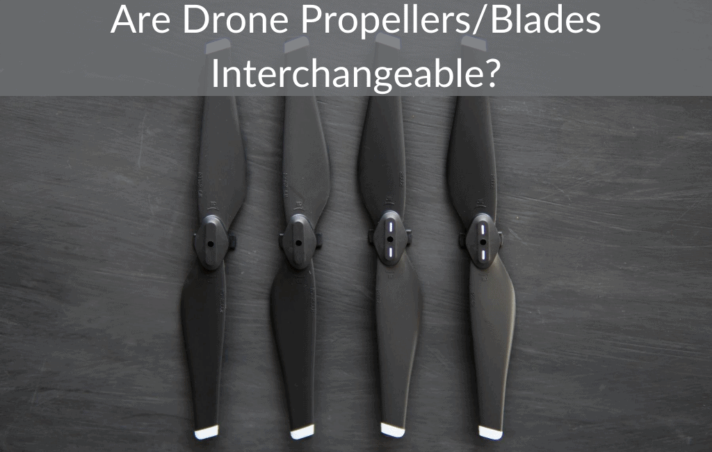 Are Drone Propellers/Blades Interchangeable?