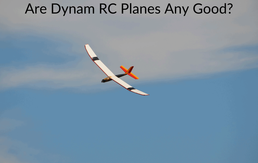 Are Dynam RC Planes Any Good?