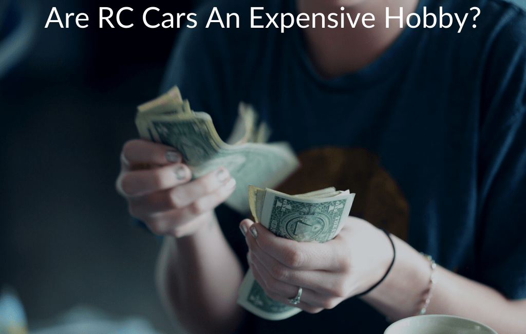 Are RC Cars An Expensive Hobby?