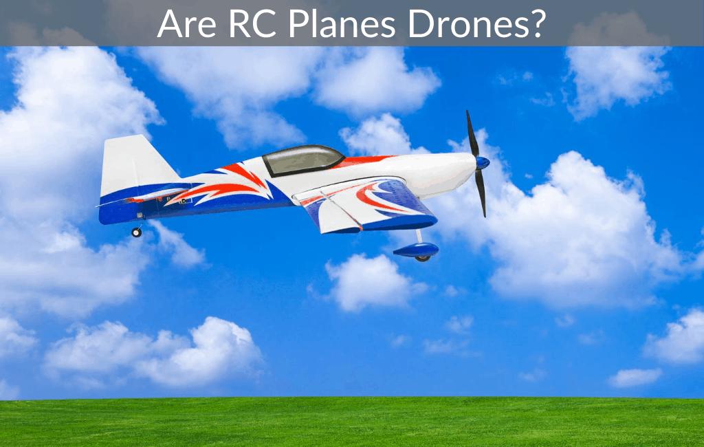 Are RC Planes Drones?