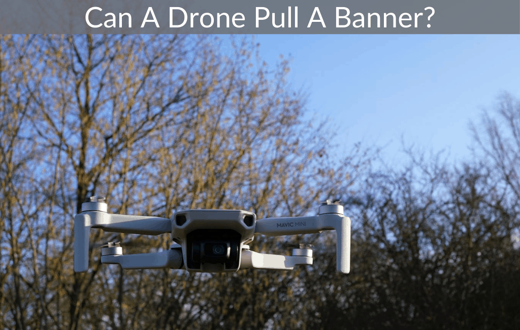 Can A Drone Pull A Banner?