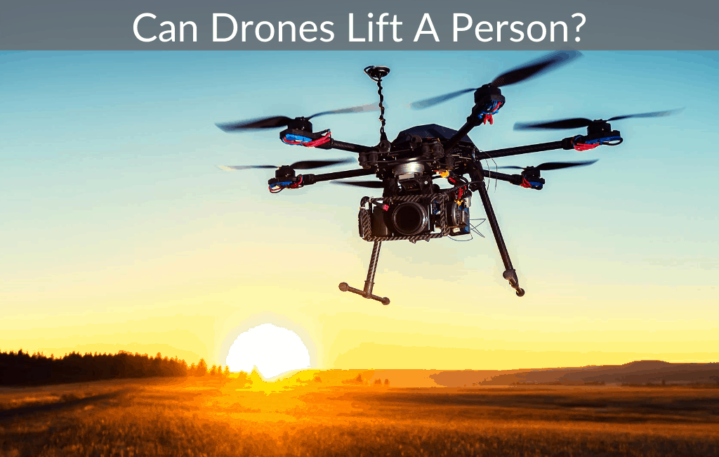 Can Drones Lift A Person?