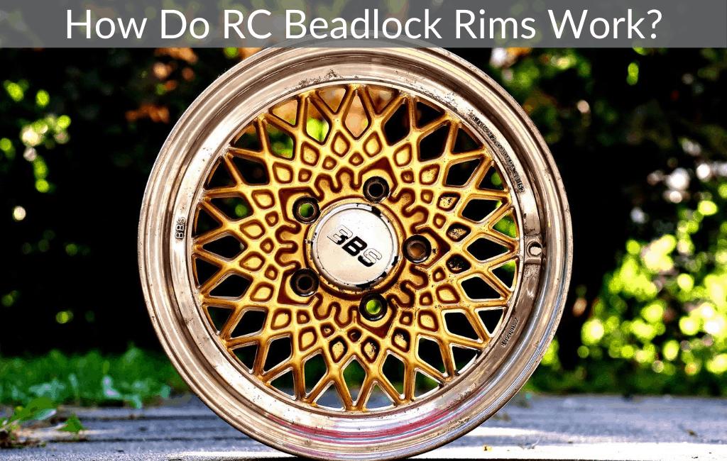 How Do RC Beadlock Rims Work?