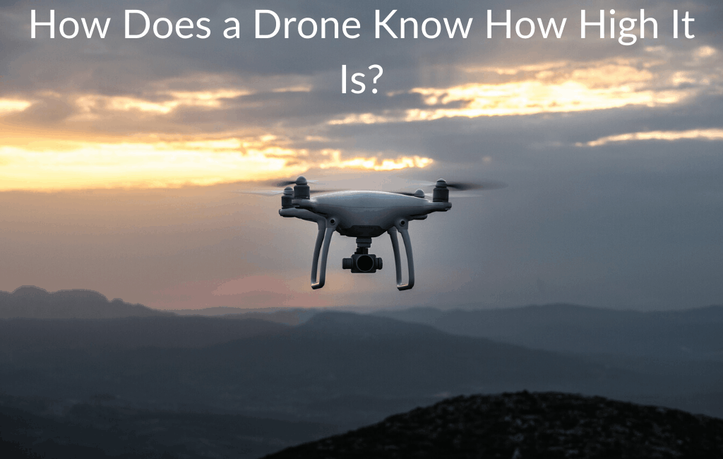 How Does a Drone Know How High It Is?
